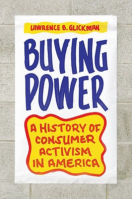 Buying Power By Glickman, Lawrence B.